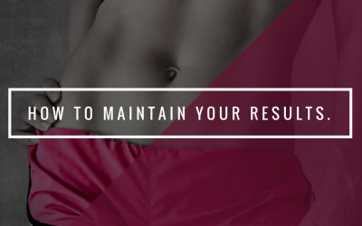 How to maintain your results.